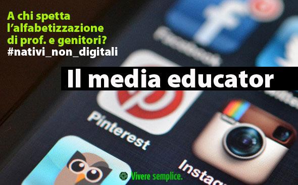 il ruolo del media educator - alfabetizzare i nativi non digitali