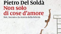 Non di solo amore - Pietro Del Soldà - Vivere semplice
